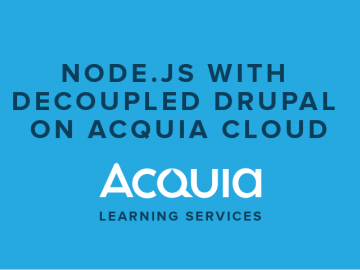 Node.js with Decoupled Drupal on Acquia Cloud